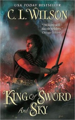 Review: King of Sword and Sky by C.L. Wilson