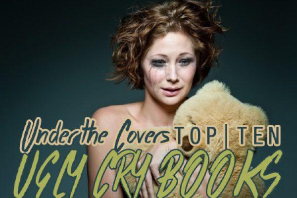 UTC's Top Ten Ugly Cry Books