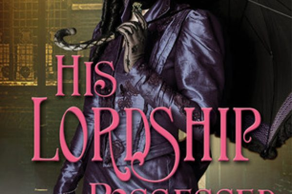 ARC Review: His Lordship Possessed by Lynn Viehl