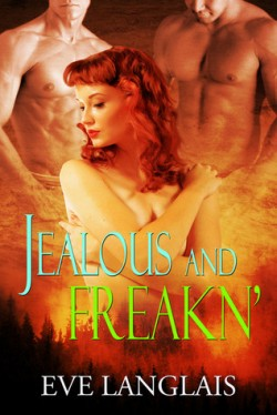 Review: Jealous and Freakn' by Eve Langlais