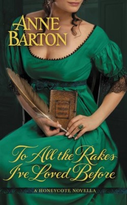 Review + Excerpt: To All the Rakes I've Loved Before by Anne Barton