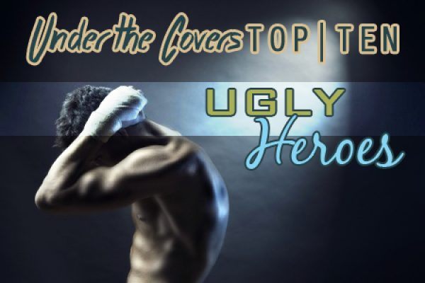 UTC's Top Ten Ugly Heroes