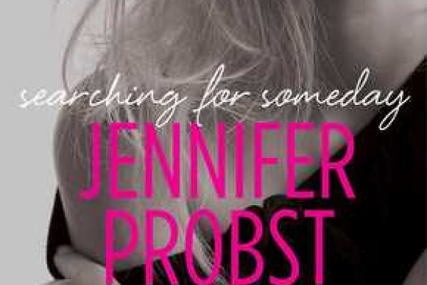 ARC Review and Excerpt: Searching For Someday by Jennifer Probst
