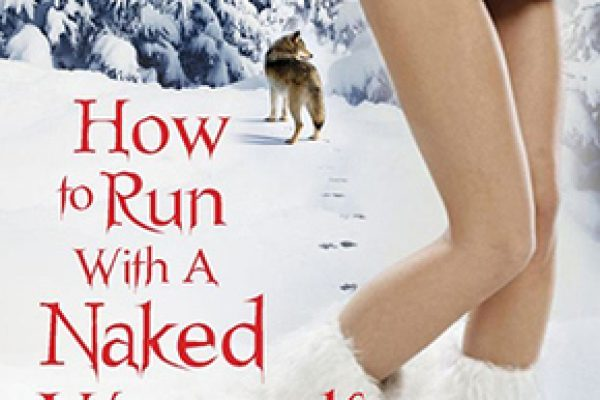 ARC Review: How to Run with a Naked Werewolf by Molly Harper