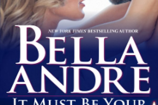 ARC Review: It Must Be Your Love by Bella Andre