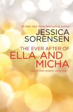 ARC Review + Excerpt: The Ever After of Ella and Micha by Jessica Sorensen