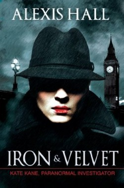 ARC Review: Iron & Velvet by Alexis Hall