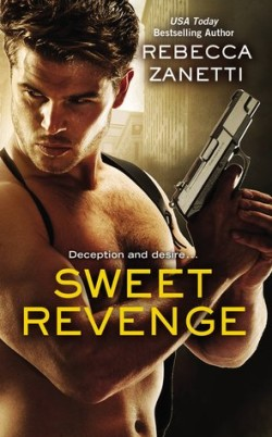 ARC Review + Excerpt: Sweet Revenge by Rebecca Zanetti