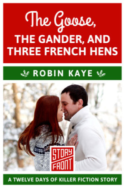 Review: The Goose, The Gander, And Three French Hens by Robin Kaye