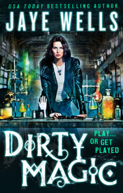 ARC Review: Dirty Magic by Jaye Wells