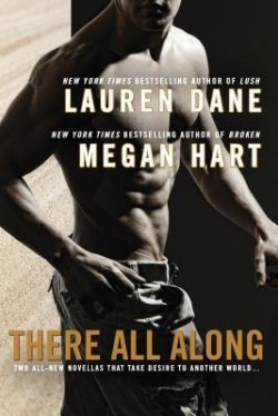 ARC Review: There All Along by Lauren Dane and Megan Hart