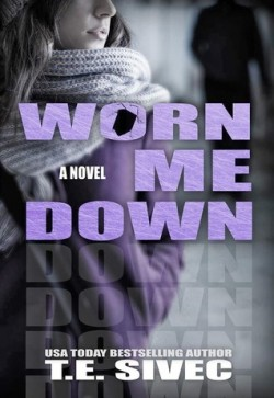 ARC Review: Worn Me Down by T.E. Sivec