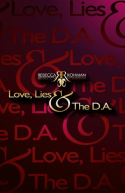 ARC Review: Love, Lies & the D.A. by Rebecca Rohman