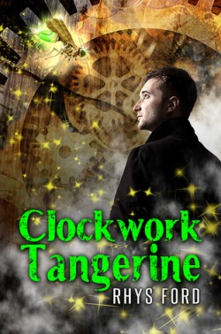 ARC Review: Clockwork Tangerine by Rhys Ford