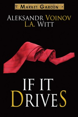 ARC Review: If It Drives by L.A. Witt and Aleksandr Voinov