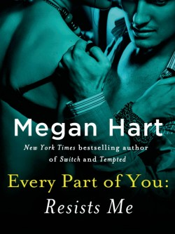 ARC Review: Every Part of You: Resists Me by Megan Hart