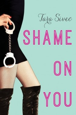ARC Review + Tour: Shame on You by Tara Sivec