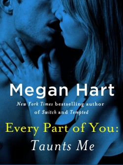 ARC Review: Every Part of You: Taunts Me by Megan Hart