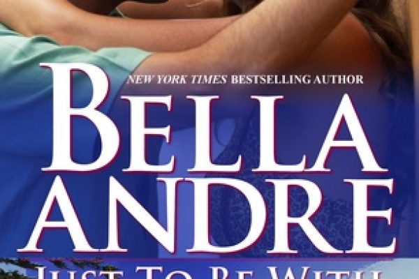 ARC Review: Just To Be With You by Bella Andre