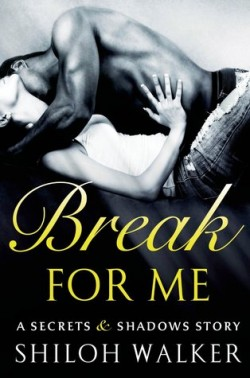ARC Review: Break For Me by Shiloh Walker