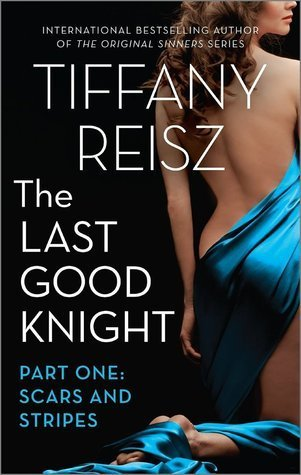 ARC Review: The Last Good Knight: Scars and Scrapes: Part One by Tiffany Reisz