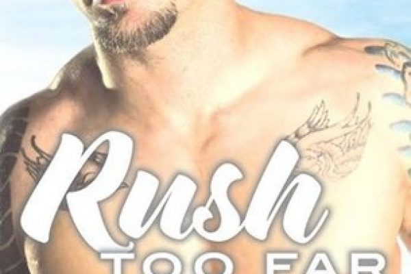 ARC Review: Rush Too Far by Abbi Glines