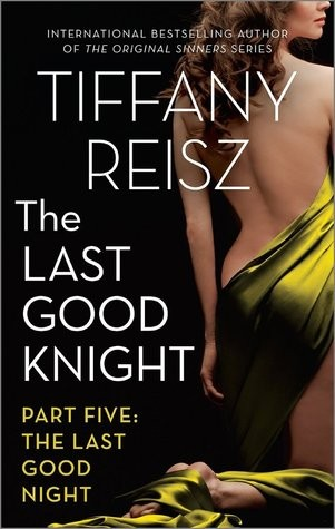 ARC Review: The Last Kiss Good Knight: Part Five by Tiffany Reisz