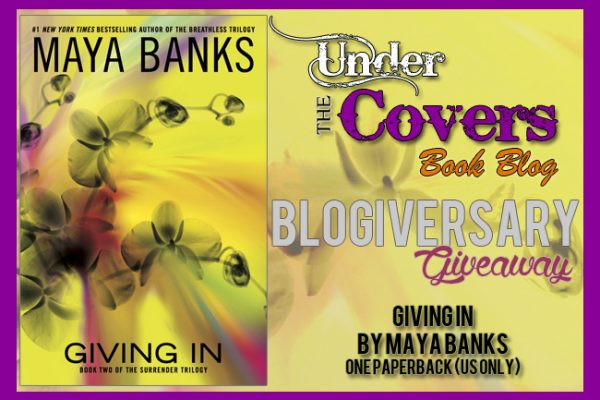 Blogiversary: Giving In by Maya Banks