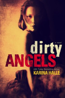 ARC Review + Release Day Blitz: Dirty Angels by Karina Halle
