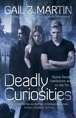 ARC Review: Deadly Curiosities by Gail Z Martin