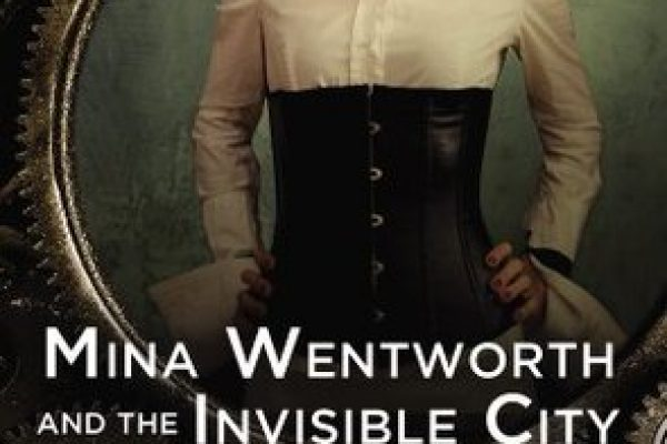 Review: Mina Wentworth & the Invisible City