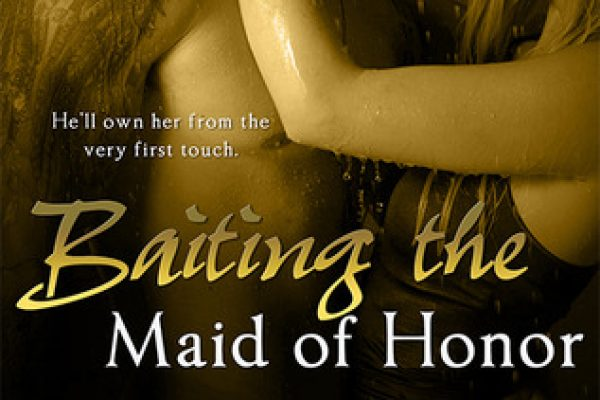 ARC Review: Baiting the Maid of Honor by Tessa Bailey