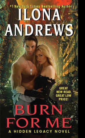 ARC Review: Burn For Me by Ilona Andrews