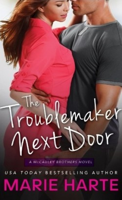 Review: The Troublemaker Next Door by Marie Harte