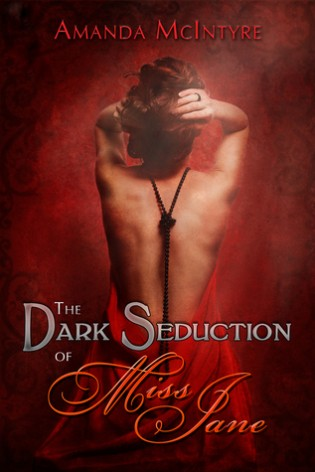 ARC Review: The Dark Seduction of Miss Jane by Amanda McIntyre
