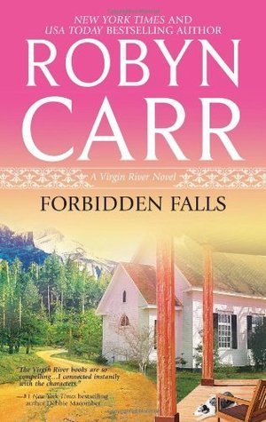 FORBIDDEN FALLS by Robyn Carr [CONTEMPORARY]