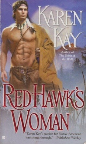 RED HAWK'S WOMAN by Karen Kay [HISTORICAL]
