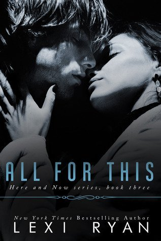 ALL FOR THIS by Lexi Ryan [NEW ADULT]