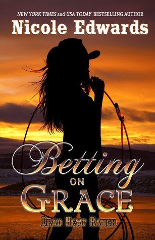 BETTING ON GRACE by Nicole Edwards [EROTIC]