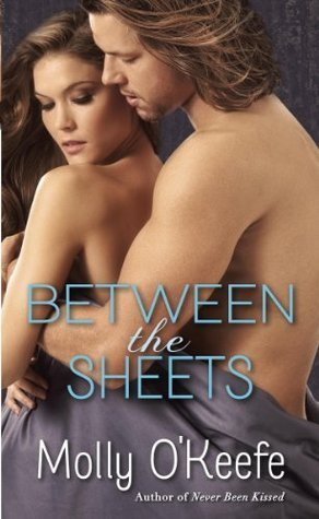 BETWEEN THE SHEETS by Molly O'Keefe [CONTEMPORARY]