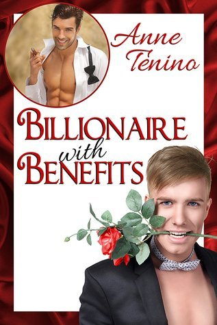 BILLIONAIRE WITH BENEFITS by Anne Tenino [LGBT]
