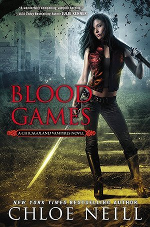 BLOOD GAMES by Chloe Neill [URBAN FANTASY]