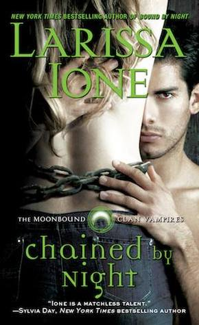 CHAINED BY NIGHT by Larissa Ione [PARANORMAL]
