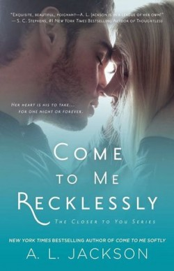 ARC Review: Come to Me Recklessly by A.L. Jackson