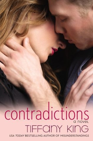 CONTRADICTIONS by Tiffany King [NEW ADULT]