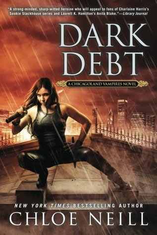 DARK DEBT by Chloe Neill [URBAN FANTASY]