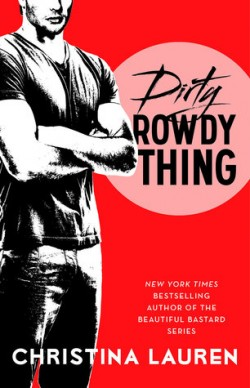Audiobook Review: Dirty Rowdy Thing by Christina Lauren