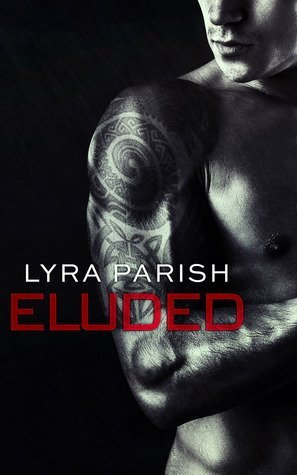 ELUDED by Lyra Parish [EROTIC]