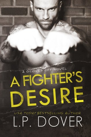 A FIGHTER'S DESIRE by L.P. Dover [CONTEMPORARY]