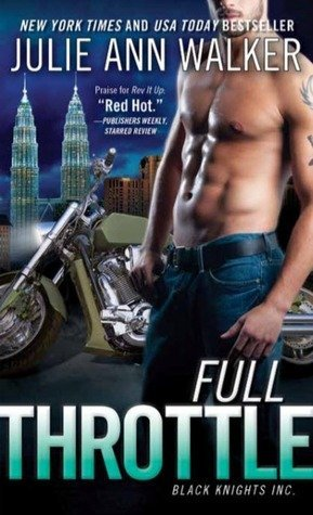 FULL THROTTLE by Julie Ann Walker [ROM SUSPENSE]